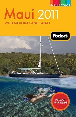 Fodor's Maui 2011 by Fodor's Travel Publications Inc.
