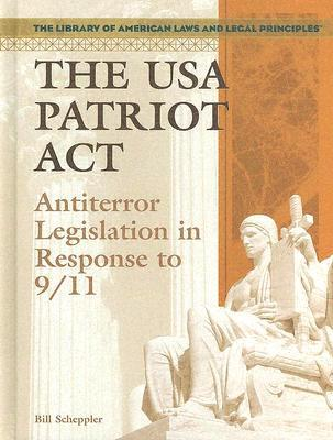 The USA Patriot ACT: Antiterror Legislation in Response to 9/11
