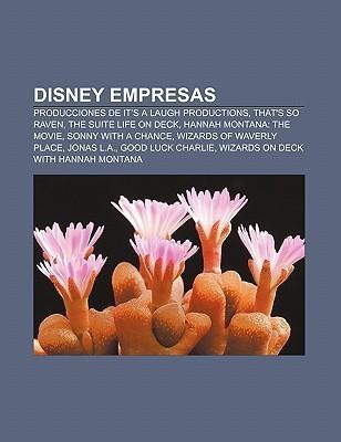 Disney Empresas: Producciones de It's a Laugh Productions, That's So Raven, the Suite Life on Deck, Hannah Montana: The Movie