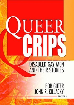 Queer Crips: Disabled Gay Men and Their Stories 978-1560234579 PDF iBook EPUB