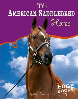 The American Saddlebred Horse by Lori Coleman