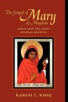 The Gospel of Mary of Magdala by Karen L. King