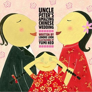 Uncle Peter's Amazing Chinese Wedding by Lenore Look