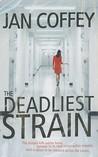 The Deadliest Strain