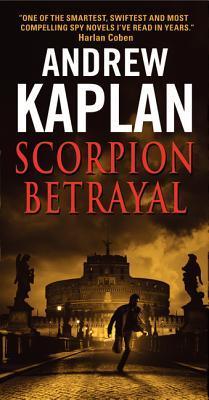 Scorpion Betrayal by Andrew Kaplan