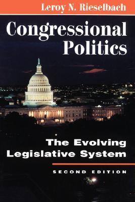 Congressional Politics: The Evolving Legislative System