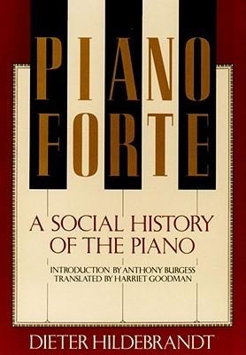 Pianoforte: A Social History of the Piano