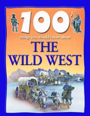 100 Things You Should Know About the Wild West 978-1590844588 por Andrew Langley PDF DJVU