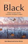 Thinking Black: William Cooper and the Australian Aborigines' League