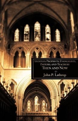 apostles-prophets-evangelists-pastors-and-teachers-then-and-now