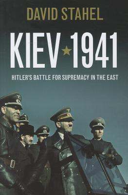 Kiev 1941 by David Stahel