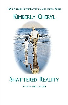 Shattered Reality by Kimberly Cheryl