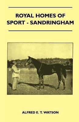 Royal Homes of Sport - Sandringham