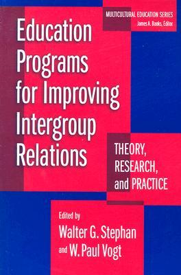 Education Programs for Improving Intergroup Relations: Theory, Research, and Practice