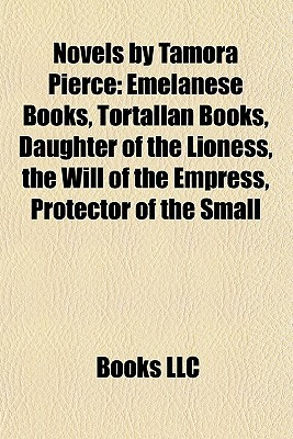 Novels by Tamora Pierce (Study Guide): Emelanese Books, Tortallan Books, Daughter of the Lioness, the Will of the Empress