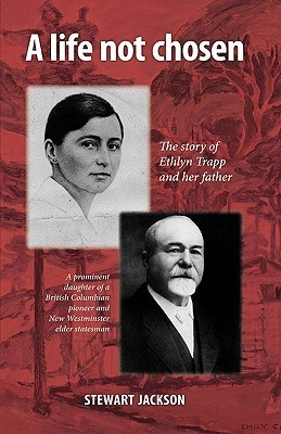 A Life Not Chosen: The Story of Ethlyn Trapp and Her Father
