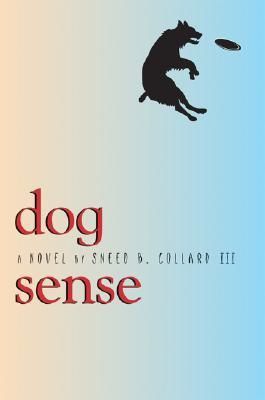 Dog Sense by Sneed B. Collard III