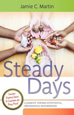 Steady Days by Jamie C. Martin