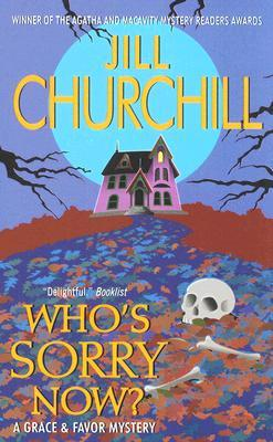 Who's Sorry Now? by Jill Churchill