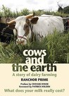 Cows and the Earth: A Story of Kinder Dairy Farming. Ranchor Prime