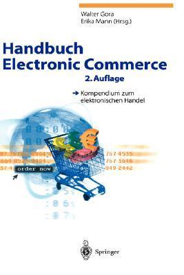 Handbuch Electronic Commerce: Kompendium Zum Elektronischen Handel