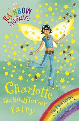 Charlotte The Sunflower Fairy (Rainbow Magic: Petal Fairies, #4)