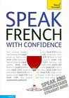 Speak French with Confidence with Three Audio CDs: A Teach Yourself Guide (TY: Conversation)