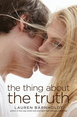 The Thing About the Truth by Lauren Barnholdt