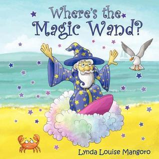 Where's the Magic Wand? by Lynda Louise Mangoro