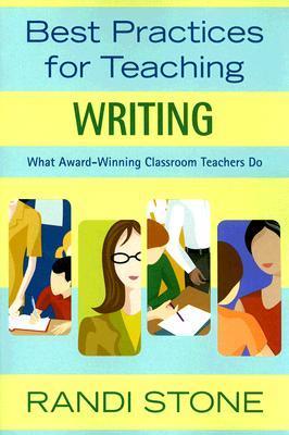 Best Practices For Teaching Writing: What Award Winning Classroom Teachers Do