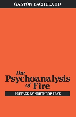 Ebook The Psychoanalysis of Fire by Gaston Bachelard TXT!