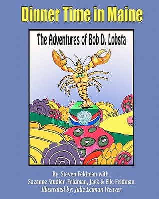 Dinner Time in Maine: The Adventures of Bob D. Lobsta