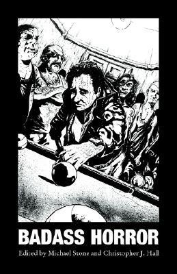 Badass Horror by Michael    Stone