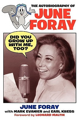 Did You Grow Up with Me, Too?: The Autobiography of June Foray