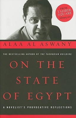 On the State of Egypt: A Novelists Provocative Reflections