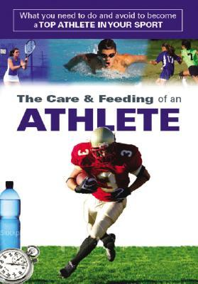 The Care and Feeding of an Athlete