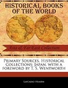 Primary Sources, Historical Collections: Japan, with a Foreword by T. S. Wentworth