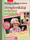 Creating Keepsakes Scrapbooking Everyday Moments: A Treasury Of Favorites