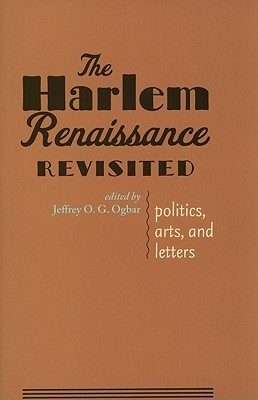 The Harlem Renaissance Revisited: Politics, Arts, and Letters