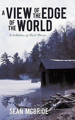 A View of the Edge of the World: A Collection of Short Stories