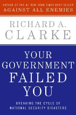 your-government-failed-you-breaking-the-cycle-of-national-security-disasters