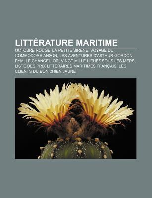 Litterature Maritime: Octobre Rouge, La Petite Sirene, Voyage Du Commodore Anson, Les Aventures D'Arthur Gordon Pym, Le Chancellor