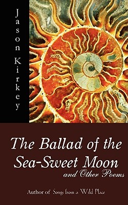 The Ballad of the Sea-Sweet Moon and Other Poems