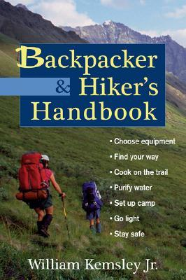 Backpacker and Hiker's Handbook by William Kemsley