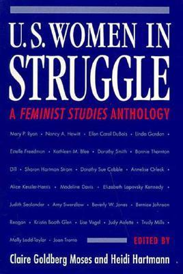 U.S. Women in Struggle: A *FEMINIST STUDIES* ANTHOLOGY