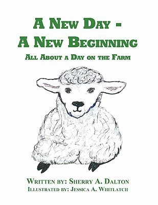 A New Day - A New Beginning: All about a Day on the Farm