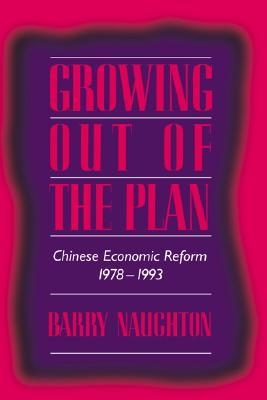 Growing Out of the Plan by Barry J. Naughton