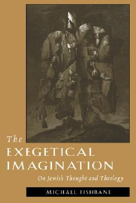 Free download The Exegetical Imagination: On Jewish Thought and Theology PDF