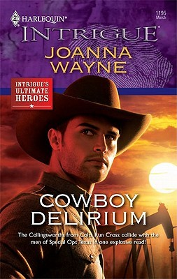 Cowboy Delirium (Four Brothers of Colts Run Cross, #6)