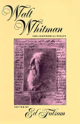 Walt Whitman The Centennial Essays By Ed Folsom  Computer Science Essays also Essay Com In English  College Essay Papers